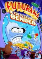 Futurama - Il colpo grosso di Bender