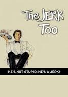 The Jerk Too