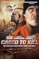 Caged To Kill - Der Weg der Rache führt durch die Hölle