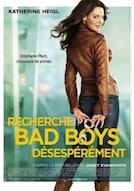 Recherche bad boys désespérement