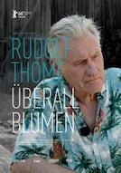 Rudolf Thome - Überall Blumen