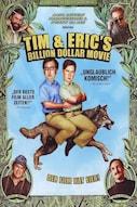 Tim and Eric's Billion Dollar Movie