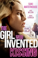 The Girl Who Invented Kissing