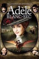 Adèle Blanc-Secin uskomattomat seikkailut