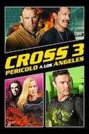Cross 3 - Pericolo a Los Angeles